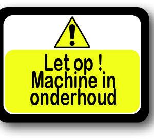 Let op machine in onderhoud bord