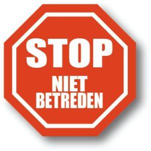 Stop - Niet betreden bord